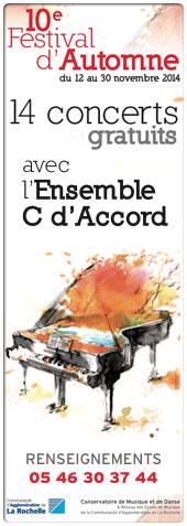 10e Festival d'Automne du 12 au 30 novembre 2014, 14 concerts gratuits dans l'agglom�ration rochelaise avec l'ensemble C d'Accord...