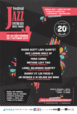 Festival de Jazz entre les deux Tours du 30 septembre au 7 octobre 2017 à La Rochelle