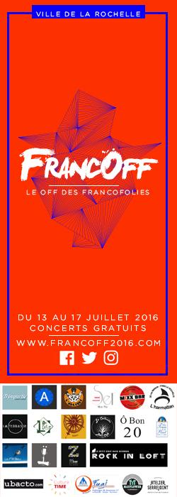 FrancOff Le Off des Francofolies du 13 au 17 juillet 2016