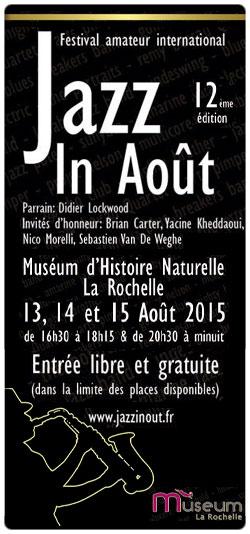 Jazz In Ao�t 2015 les 13, 14 et 15 ao�t 2015 au Mus�um d'histoire Naturelle de La Rochelle - entr�e libre et gratuite...