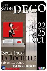 9ème édition du salon Déco, aura lieu à l'Espace Encan de La Rochelle du 22 au 25 octobre 2010.